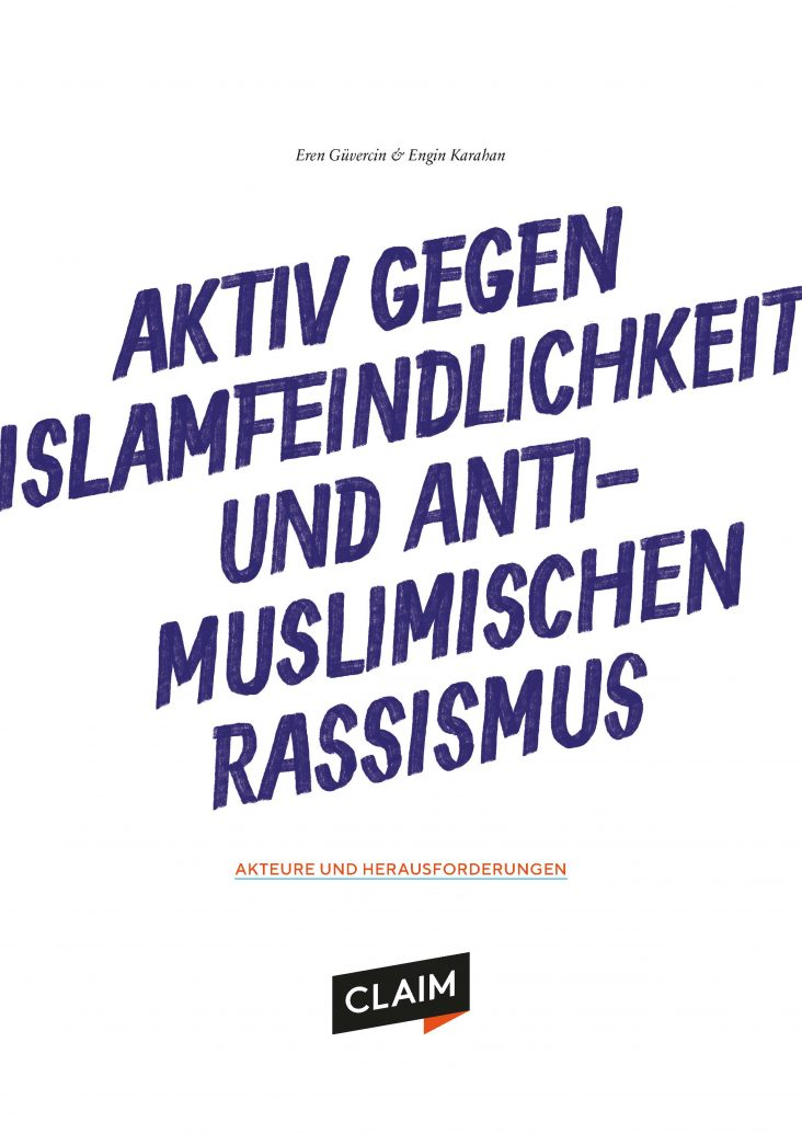 Neue Publikation erschienen: Aktiv gegen Islamfeindlichkeit und Antimuslimischen Rassismus. Akteure und Herausforderungen